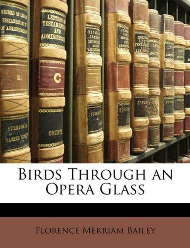 Birds Through an Opera Glass