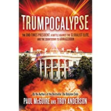 Trumpocalypse: The End-Times President, a Battle Against the Globalist Elite, and the Countdown to Armageddon (Babylon Code) (English Edition)