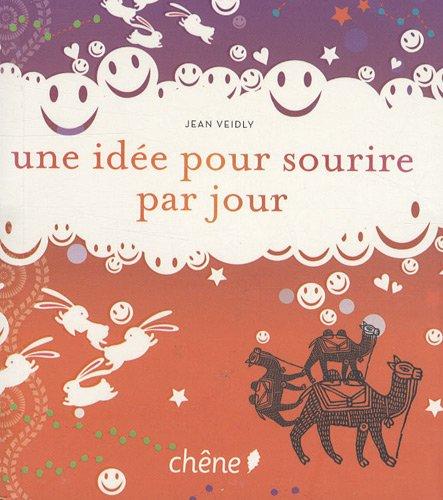Une idée pour sourire par jour par Jean Veidly