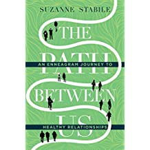The Path Between Us: An Enneagram Journey to Healthy Relationships (English Edition)