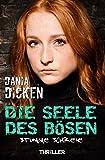 Die Seele des Bösen - Stumme Schreie (Sadie Scott 7) von Dania Dicken