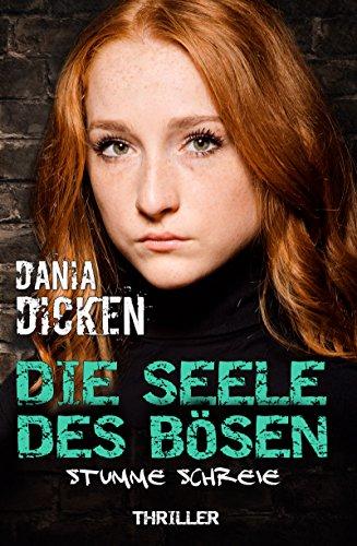 Buchseite und Rezensionen zu 'Die Seele des Bösen - Stumme Schreie (Sadie Scott 7)' von Dania Dicken