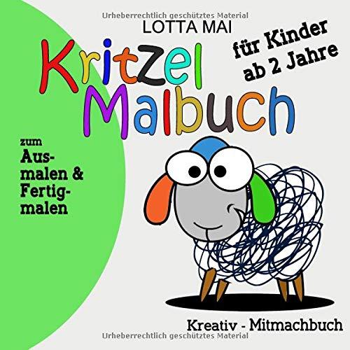 Kritzel Malbuch für Kinder ab 2 Jahre: Kreativ-Mitmachbuch zum Ausmalen und Fertigmalen