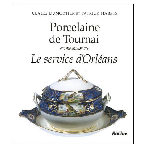 Porcelaine de Tournai : Le service d'Orléans