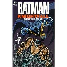 Batman: Knightfall Part Two - Who Rules the Night.