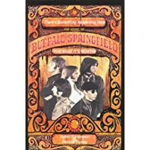 There's Something Happening Here: The Story of Buffalo Springfield : for What it's Worth