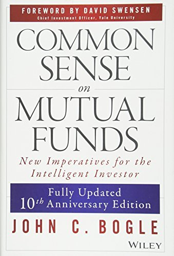 Common Sense on Mutual Funds: New Imperatives for the Intelligent Investor by David F. Swensen (Foreword), John C. Bogle (Special Edition, 12 Jan 2010) Hardcover