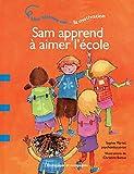 Sam apprend à aimer l'école - Une histoire sur... La motivation