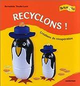 Recyclons ! Créations de récupération