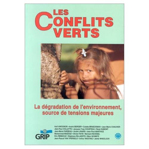 Les Conflits verts: La détérioration de l'environnement, source de tensions majeures