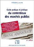 Guide juridique et pratique du contentieux des marchés publics: Procédures, jurisprudence, recours, modèles......