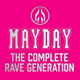 Mayday - The Complete Rave Generation (4-CD Edition)