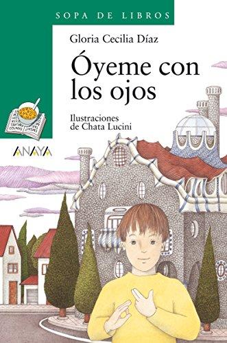 PDF Gratis Óyeme con los ojos (Literatura Infantil (6-11 Años) - Sopa De Libros nº 54)
