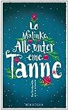 'Alle unter eine Tanne: Roman' von Lo Malinke