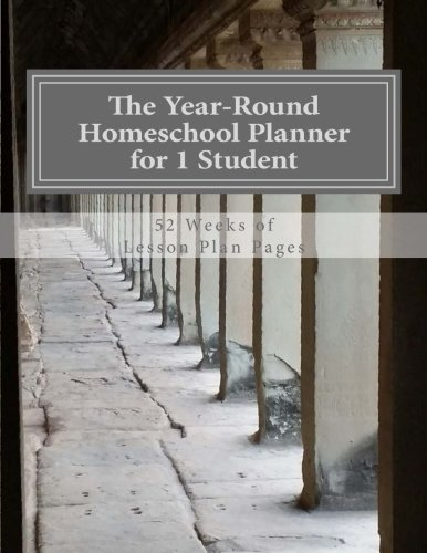 The Year-Round Homeschool Planner for 1 Student: 52 Weeks of Lesson Plan Pages