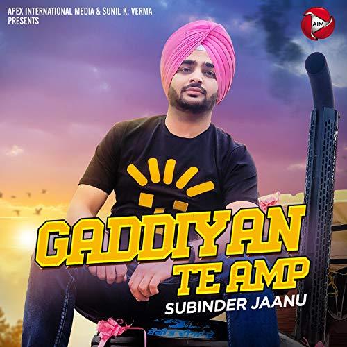 Gaddiyan Te Amp - Single