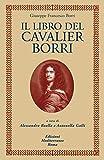 Il libro del Cavalier Borri (Biblioteca ermetica)