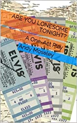 Are You Lonesome Tonight?: A One-Act Play