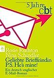 Geliebte Brieffeindin / P.S. He's mine!: Ein deutsch-englischer E-Mail-Roman