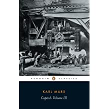 Capital: A Critique of Political Economy, Vol. 3 (Penguin Classics) by Karl Marx (1993-03-02)