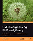 CMS Design Using PHP and jQuery (English Edition)
