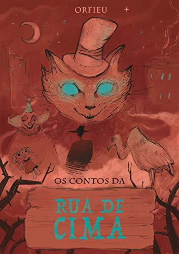 Os Contos da Rua de Cima (Versão Vermelha) (Portuguese Edition) por Orfieu .