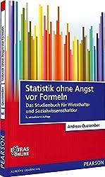 Statistik ohne Angst vor Formeln: Das Studienbuch für Wirtschafts- und Sozialwissenschaftler (Pearson Studium - Economic BWL)