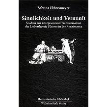 Sinnlichkeit und Vernunft (Humanistische Bibliothek / Reihe I: Abhandlungen)