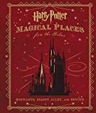 Harry Potter: Magical Places from the Films Hogwarts, Diagon Alley and Beyond