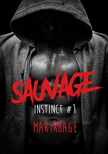 Instinct Tome#1 : Sauvage: Sauvage par Maryrhage