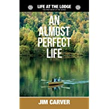 An Almost Perfect Life (Life at the Lodge Book 1)