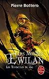 les tentacules du mal les mondes d ewilan tome 3 de pierre bottero 20 mars 2013 broch?