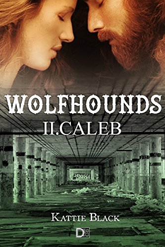 Wolfhounds II: Caleb de [Black, Kattie]