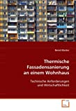 Thermische Fassadensanierung an einem Wohnhaus: Technische Anforderungen und Wirtschaftlichkeit - Bernd Klocker