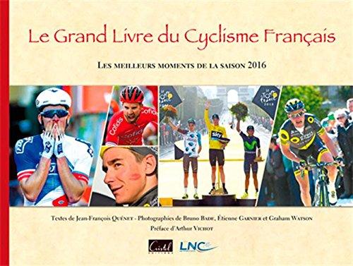 GRAND LIVRE DU CYCLISME FRANCAIS 2016 par QUENET Jean-François
