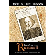 The Complete Richard Ii: An Annotated Edition of the Shakespeare Play