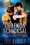 Draekon Schicksal: Verbannt auf den Gefängnisplaneten: Eine Sci-Fi Dreierbeziehung Romanze (Drachen im Exil 5)