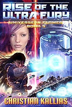 Rise of the Ultra Fury (Universe in Flames Book 5) eBook: Christian Kallias