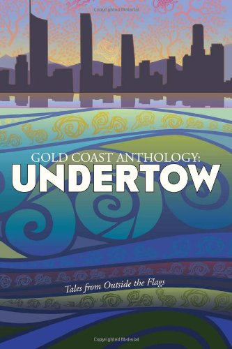 gold-coast-anthology-undertow-tales-from-outside-the-flags-volume-1