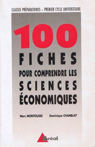100 fiches pour comprendre les sciences conomiques