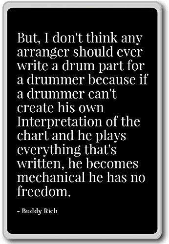 Aber, I Don 't Think jeden Arrangeur sollte Ever geschrieben.-Buddy Rich-Quotes Kühlschrank Magnet, schwarz (Buddy Kühlschrank)