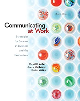 Communicating at Work: Strategies for Success in Business and the Professions (Communication) by [Adler, Ronald]