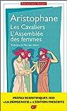 Les Cavaliers - L'Assemblée des femmes, : Prépas scientifiques 2019-2020 Edition prescrite GF par Aristophane
