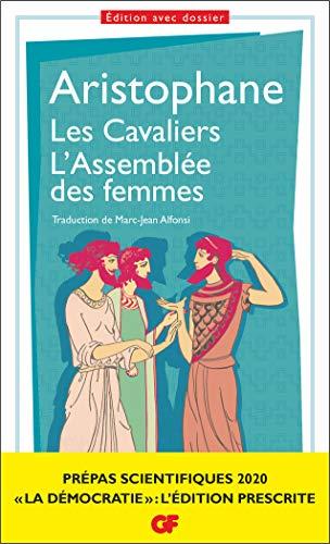 Les Cavaliers. L'Assemblée des femmes, Aristophane Prépas scientifiques 2019-2020 Edition prescrite GF par Aristophane