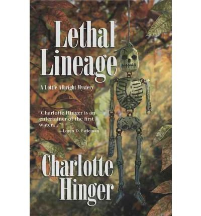 [ [ Lethal Lineage: A Lottie Albright Mystery (Lottie Albright (Paperback)) - Large Print - IPS ] ] By Hinger, Charlotte ( Author ) Mar - 2011 [ Paperback ]