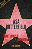 Asa Butterfield Unauthorized & Uncensored (All Ages Deluxe Edition with Videos) (English Edition)