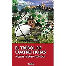 El trébol de cuatro hojas (Accésit EDEBÉ en Premio MARCA 2007) (PERISCOPIO)