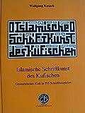 Islamische Schriftkunst des Kufischen: Geometrisches Kufi in 593 Schriftbeispielen. Deutsch - Kufi - Arabisch - (Persisch).