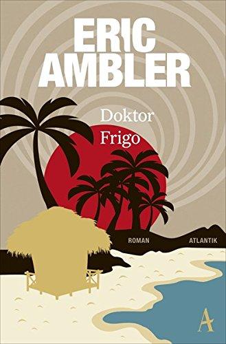 Ambler, Eric: Doktor Frigo