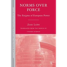 Norms Over Force: The Enigma of European Power